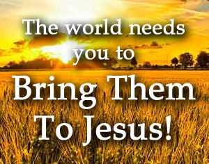 Bring People To Jesus
