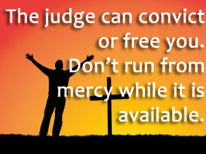 do not run from mercy
