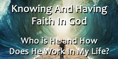 Learn Who God Is And What Faith Is