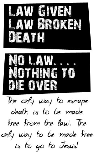 Law equals broken law equals sin equals death