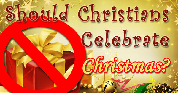 Should Christians Celebrate Christmas.Is Christmas A Pagan Holiday And Does It Matter