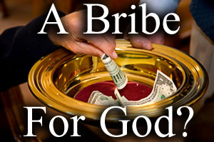 Bribe for God