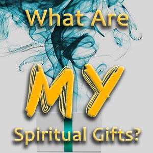 what are my spiritual gifts