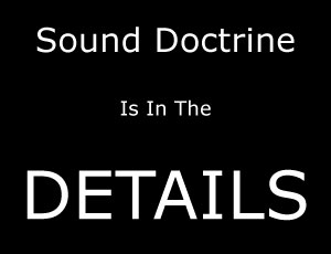 Sound doctrine is in the details